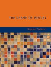 image of The Shame of Motley: Being the Memoir of Certain Transactions in the Li