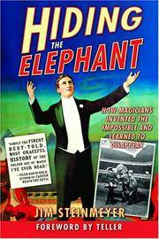 Hiding the Elephant: How Magicians Invented the Impossible and Learned to Disappear by  Jim Steinmeyer - Paperback - 2004 - from Jake's Place Books (SKU: 3892)