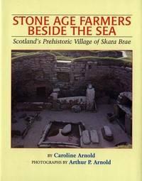Stone Age Farmers Beside the Sea: Scotland's Prehistoric Village of Skara Brae