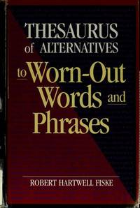 Thesaurus of Alternatives to Worn-Out Words and Phrases