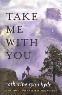 Take Me With You [Paperback] Hyde, Catherine Ryan