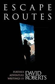 Escape Routes  Further Adventure Writings of David Roberts