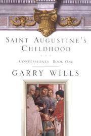 Saint Augustine's Childhood: CONFESSIONES BOOK ONE (Testimony, Bk 1)