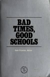 Bad Times, Good Schools