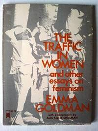 the traffic in women and other essays on feminism by goldman emma image of the traffic in women and other essays on feminism what is thesis in essay also science in daily life essay good thesis statement examples for essays