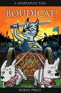 Boudicat! (Spartapuss Tales series)