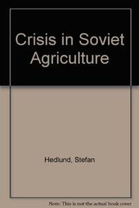THE CRISIS IN SOVIET AGRICULTURE