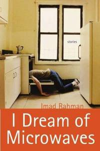 I Dream of Microwaves by  Imad Rahman - Hardcover - from CambridgeBookstore and Biblio.co.uk