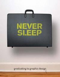 Never Sleep: Graduating to Graphic Design
