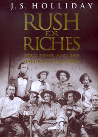 Rush for Riches : Gold Fever and the Making of California