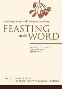 Feasting On The Word: Year C, Vol. 2: Lent Through Eastertide - Used Books