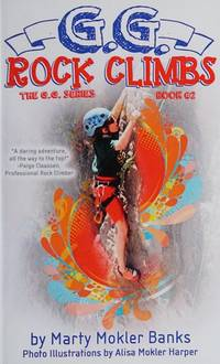 G.G. Rock Climbs: (The G.G. Series, Book #2) by  Marty Mokler Banks - Paperback - 09/13/2014 - from Greener Books Ltd (SKU: 3030235)