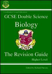GCSE Double Science Biology : The Revision Guide - Higher Level (3e)