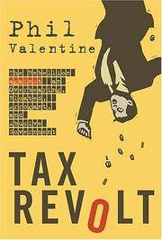 Tax Revolt : the Rebellion Against an Overbearing, Bloated, Arrogant, and Abusive Government