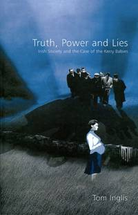 Truth, Power and Lies: Irish society and the case of the Kerry babies