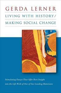 Living With HistoryMaking Social Change