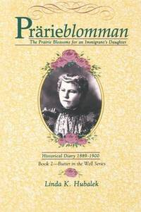 Prarieblomman: The Prairie Blossoms for an Immigrant's Daughter (Book 2 in the Butter in the...