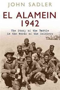 El El Alamein: The Story of the Battle in the Words of the Soldiers (British Battles)