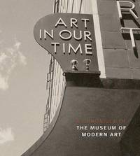 Art in Our Time: A Histoy of Moma by   Lowry Glenn D - Hardcover - December 2004 - from Hennessey + Ingalls and Biblio.com