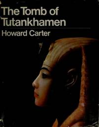The Tomb of Tutankhamen : With 17 Color Plates and 65 Monochrome  Illustrations and Two Appendices