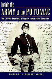 INSIDE THE ARMY OF THE POTOMAC -  The Civil War Experiences of Captain Francis Adams Donaldson