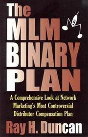 THE MLM BINARY PLAN A Comprehensive Look At Network Marketing's Most  Controversial Distributor Compensation Plan