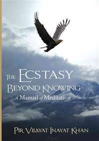 ECSTASY BEYOND KNOWING: A Manual Of Meditation (O)
