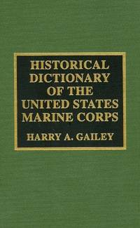 Historical encyclopedia of the United States Marine Corps