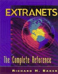Extranets: The Complete Sourcebook