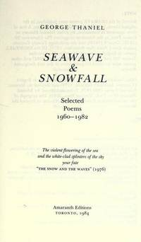 Seawave and Snowfall : Selected Poems 1960-1982