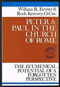 Peter and Paul in the Church of Rome: The Ecumenical Potential of a Forgotten Perspective