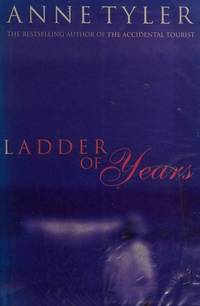 Ladder of Years by  Anne.: TYLER  - First edition  - from Tom Coleman (SKU: 2508)