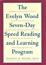 The Evelyn Wood Seven Day Speed Reading and Learning Program..Remember Everything You Read! Double Your Reading Speed,Improve Your Comprehension and Recal,Sharpen Your Concentration and Meet Deadlines with Ease