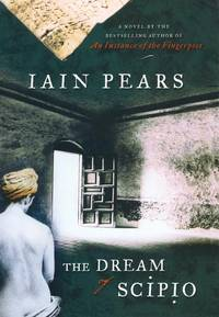 The Dream of Scipio by Iain Pears - Hardcover - 2002 - from Rocking Chair Books (SKU: 1027249)