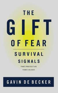 The Gift of Fear   Survival Signals That Protect Us from Violence by Becker, Gavin De - 1997