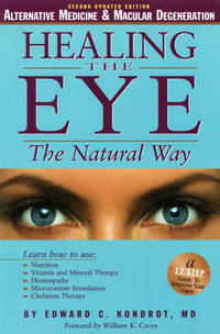 Healing the Eye the Natural Way : Alternative Medicien & Macular Degeneration