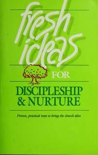 Fresh ideas for discipleship & nurture  by