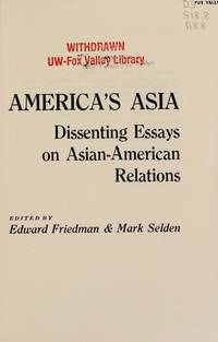 America's Asia: Dissenting Essays on Asian-American Relations.