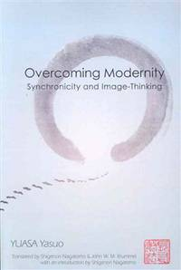 Overcoming Modernity: Synchronicity and Image-Thinking