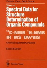 Tables of Spectral Data for Structure Determination of Organic Compounds (Second Edition) by Erno Pretsch (editor) - Paperback - 1989 - from Armadillo Books (SKU: 720170677)