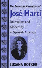 The American Chronicles of José Martí: Journalism and Modernity in Spanish America...