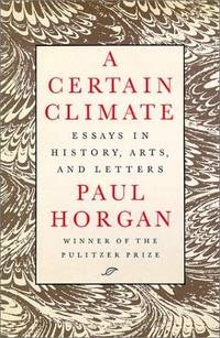 A Certain Climate Essays in History, Arts, and Letters