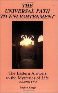 The Universal Path to Enlightenment; Vol. 2 of The Eastern Answers to the Mysteries of Life