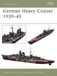 German Heavy Cruisers 1939-45 {New Vanguard 81}
