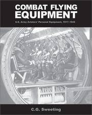 COMBAT FLYING EQUIPMENT  U.S. Army aviators' Personal Equipment, 1917-1945 by  C.G SWEETING - Paperback - 2ND PRINTING - 1989 - from Gian Luigi Fine Books Inc. and Biblio.com