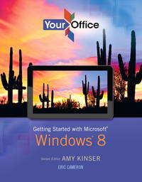 Your Office: Getting Started with Windows 8 (Your Office for Office 2013)