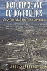 Road, River, and Ol' Boy Politics A Texas County's Path from Farm to  Supersuburb