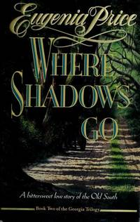 Where Shadows Go by  Eugenia Price - First Edition - 1993 - from The Book Closet (SKU: 001707)