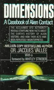 image of Dimensions: A Casebook of Alien Contact