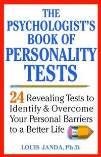 The Psychologist's Book of Personality Tests: Twenty-Four Revealing Tests to Identify and...